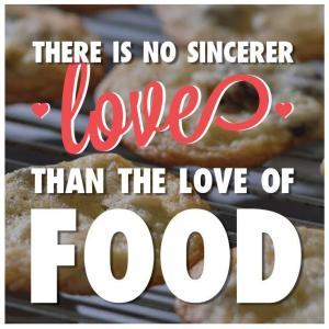 there-is-no-sincerer-love-than-the-love-of-food-quote-1